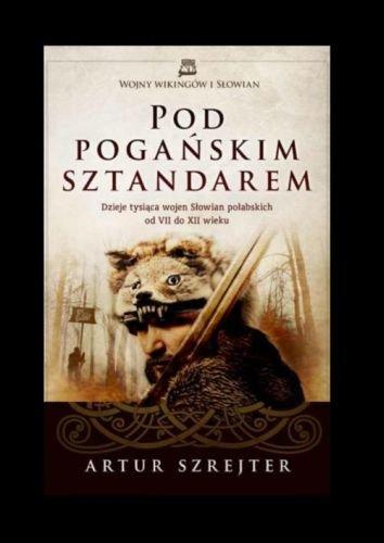 pod-poganskim-sztandarem-dzieje-tysiaca-wojen-slowian-polabskich-od-vii-do-xii-wieku-b-iext36114049